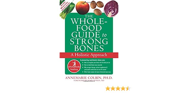 Whole Foods For Strong Bones A Holistic Approach Whole Body