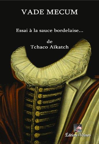 Vade Mecum - Essai a la Sauce Bordelaise...