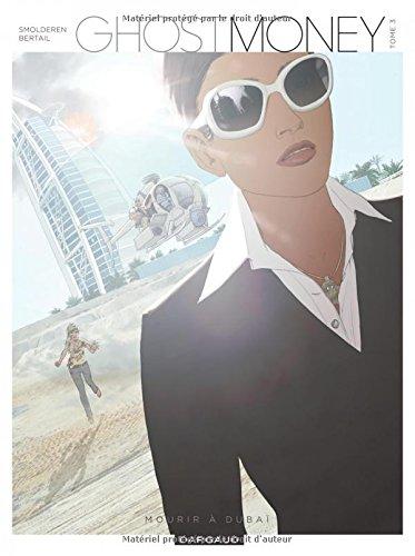Ghost Money - tome 3 - Mourir à Dubaï (3)