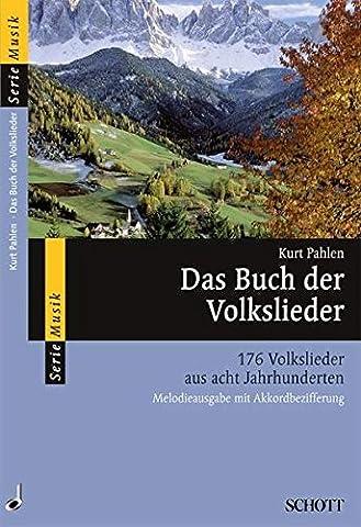 Das Buch der Volkslieder: 176 Volkslieder aus acht Jahrhunderten. Melodie-Ausgabe