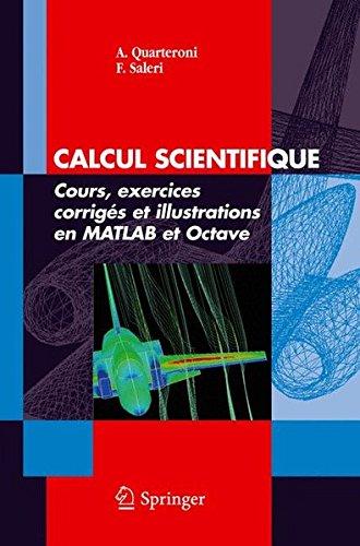 Calcul Scientifique: Cours, Exercices Corriges Et Illustrations En MATLAB Et Octave par Alfio Quarteroni