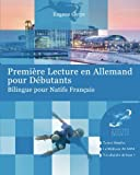 Première Lecture en Allemand pour Débutants: Bilingue pour Natifs Français