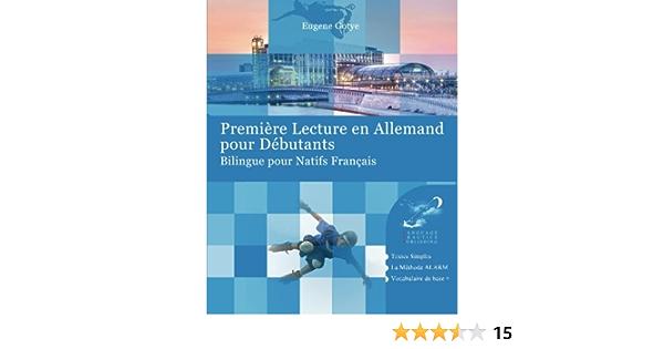 Amazon Fr Premiere Lecture En Allemand Pour Debutants Bilingue Pour Natifs Francais Gotye Eugene Livres
