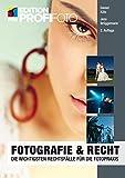 Fotografie & Recht (mitp Edition ProfiFoto): Die wichtigsten Rechtsfälle für die Fotopraxis