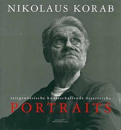 Portraits: Das Gesicht der Kunst - Ã-sterreichische Künstler im Portrait Portraits und Texte by Nikolaus Korab (2000-01-01)