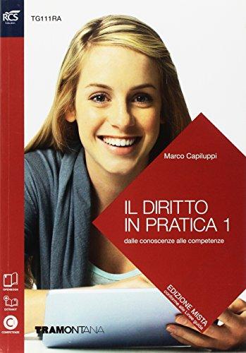 Il diritto in pratica. Per le Scuole superiori. Con e-book. Con espansione online: 1
