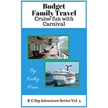 Budget Family Travel: Cruise Fun With Carnival (KC Big Adventure Series Book 3) (English Edition)