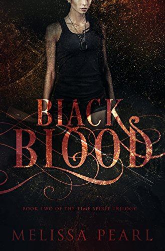 Black Blood (Time Spirit Trilogy) by Melissa Pearl