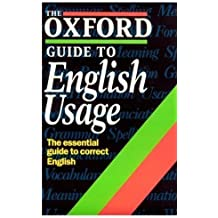The Oxford Guide to English Usage (Oxford Taschenbuch Reference) 2nd Edition by Weiner, E. S. C., Delahunty, Andrew (1995) Taschenbuch