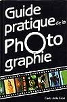 GUIDE PRATIQUE DE LA PHOTOGRAPHIE