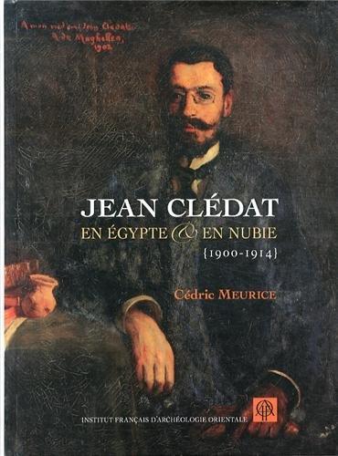 Jean Clédat en Egypte et en Nubie (1900-1914)