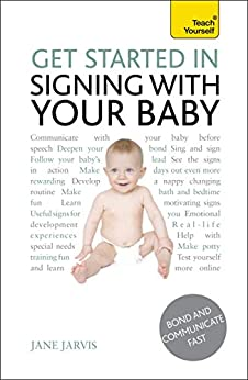 Get Started In Signing With Your Baby: Teach Yourself: Video eBook by [Jarvis, Jane]
