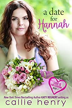 A Date for Hannah (Love is for Everyone Book 1) by [Henry, Callie]