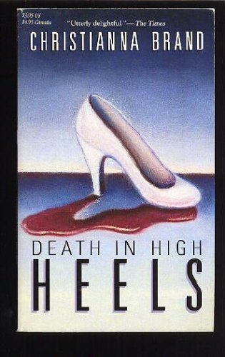 Death in High Heels by Christianna Brand (1989-09-02)