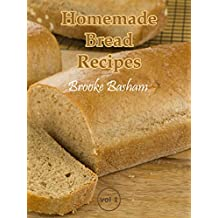 Homemade Bread Recipes Vol 1 (English Edition)