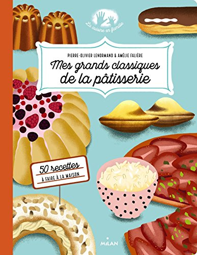 Mes grands classiques de la pâtisserie