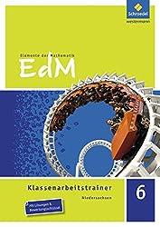 Elemente der Mathematik Klassenarbeitstrainer - Ausgabe für Niedersachsen: Klassenarbeitstrainer 6
