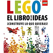 El libro de las ideas LEGO: ¡Construye lo que quieras!