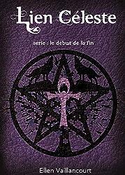 Lien Céleste (Le Début de la Fin t. 5)