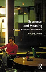 Grammar and Meaning: A Semantic Approach to English Grammar (Learning about Language)