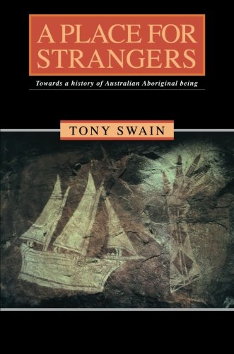 A Place for Strangers Paperback: Towards a History of Australian Aboriginal Being por Swain