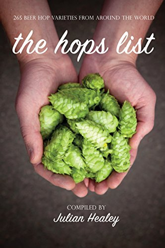 The Hops List: 265 Beer Hop Varieties From Around the World (English Edition) PDF Books