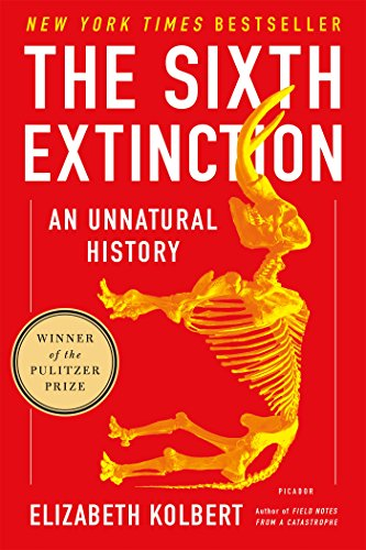 The Sixth Extinction: An Unnatural History -