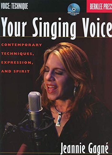 Your Singing Voice: Contemporary Techniques, Expression, and Spirit (Book & CD)