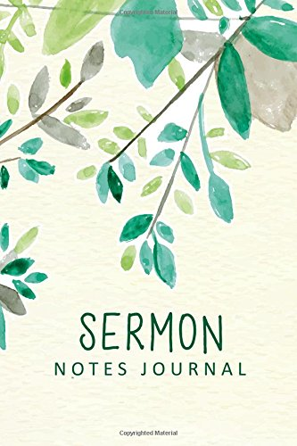 Sermon Notes Journal: Green Watercolor Leaves Personal Organize Notes and Motivations Write Record Remember And Reflect Scripture Notes & Key points Church Notebook: Volume 4 (Religion & Spirituality)