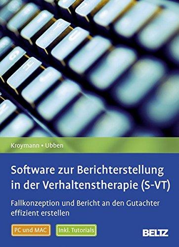 Software zur Berichterstellung in der Verhaltenstherapie (S-VT), 1 DVD-ROMFallkonzeption und Bericht an den Gutachter effizient erstellen. Inklusive Tutorials. PC und MAC