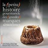 La (petite) histoire gourmande des (grandes) marques alsaciennes...