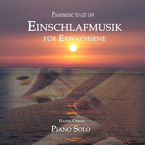 einschlaf cd Einschlafmusik Für Erwachsene - Pianomusic to Get Off