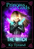 The Witch (Princess of the Gods, Trilogy Two: Guardian's Quest Book 1)