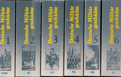 Deutsche Militärgeschichte in sechs Bänden 1648 - 1939