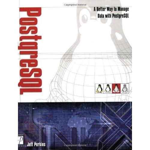 Postgre Sql (Linux) by Jeff Perkins (2001-10-01)