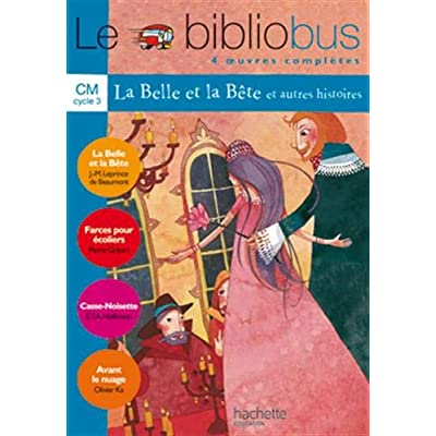 Le Bibliobus n° 4 CM Cycle 3 Parcours de lecture de 4 oeuvres : La Belle et la Bête ; Farces pour écoliers ; Casse-Noisette ; Avant le nuage