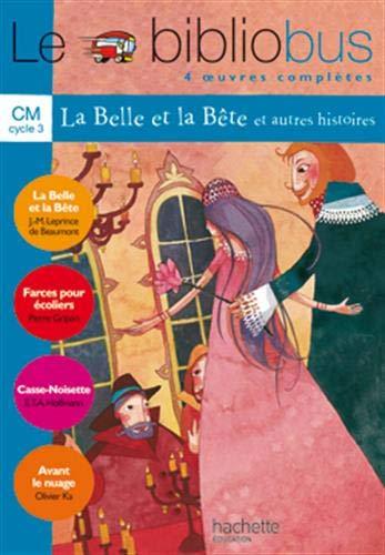 Le Bibliobus n° 4 CM Cycle 3 Parcours de lecture de 4 oeuvres : La Belle et la Bête ; Farces pour écoliers ; Casse-Noisette ; Avant le nuage par Pierre Gripari