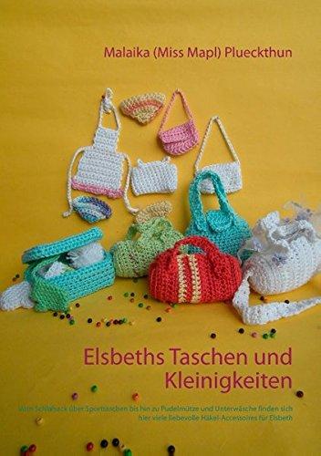 Preisvergleich Produktbild Elsbeths Taschen und Kleinigkeiten: Vom Schlafsack über Sporttaschen bis hin zu Pudelmütze und Unterwäsche finden sich hier viele liebevolle Accessoires für Elsbeth (Meine Puppe Elsbeth)