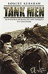 Tank men - la historia humana de los tanques de Guerra par Kershaw