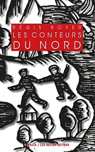 Les Conteurs du Nord: Essai sur le conte populaire scandinave (Realia t. 23) par Régis Boyer