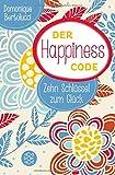Image de Der Happiness Code: Zehn Schlüssel zum Glück