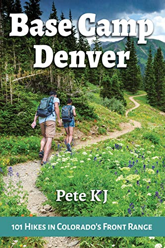 Base Camp Denver: 101 Hikes in Colorado's Front Range (English Edition)