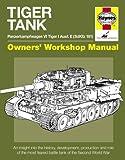 Tiger Tank Manual: Panzerkampfwagen VI Tiger 1 Ausf.E (Sdkfz 181) (Owner's Workshop Manual)