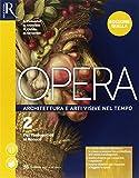Opera. Ediz. gialla. Per le Scuole superiori. Con e-book. Con 2 espansioni online. Con Libro: Come leggere opera d'arte