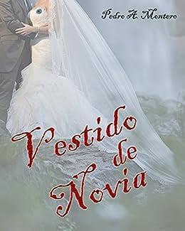 Vestido De Novia (Spanish Edition) by [Montero, Pedro A.]
