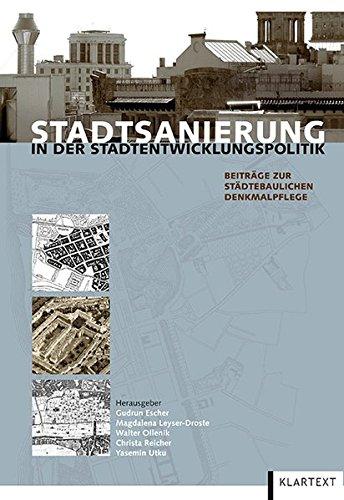 Stadtsanierung in der Stadtentwicklungspolitik: Beiträge zur Städtebaulichen Denkmalpflege