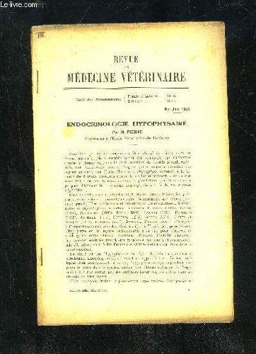 REVUE DE MEDECINE VETERINAIRE 1945 - ENDOCRINOLOGIE HYPOPHYSAIRE