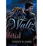 [ WATER WALTZ ] By James, Hayley B ( Author ) ( 2012 ) { Paperback }
