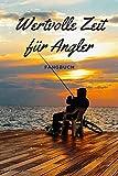 Wertvolle Zeit für Angler - Fangbuch: A5 Fangbuch | Fang Logbuch | Angler Notizbuch | Angelerfolge...
