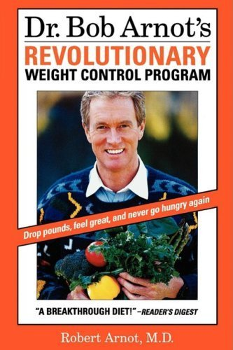 Dr. Bob Arnot's Revolutionary Weight Control Program by Robert Arnot (1997-05-01)